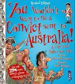 You Wouldn't Want to be a Convict Sent to Australia (You Wouldn't Want to Be)