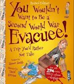 You Wouldn't Want to be a Second World War Evacuee (You Wouldn't Want to Be)