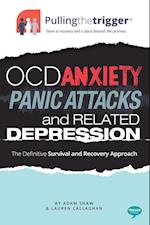 Pulling the Trigger: OCD, Anxiety, Panic Attacks and Related Depression af Adam Shaw