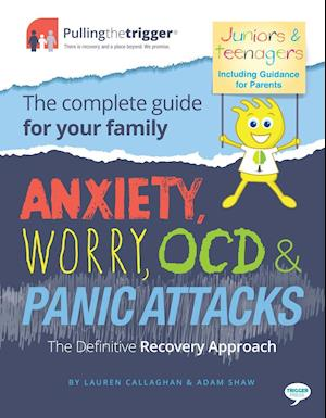 Bog, paperback Anxiety, Worry, OCD and Panic Attacks - The Family Editions (Juniors, Teenagers and Parents) af Lauren Callaghan