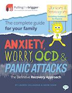 Anxiety, Worry, OCD and Panic Attacks - The Family Editions (Juniors, Teenagers and Parents)