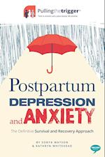 Postpartum Depression & Anxiety (Pulling the Trigger)