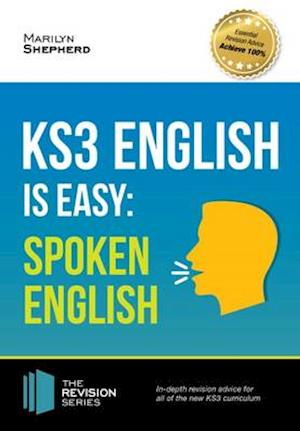 KS3: English is Easy - Spoken English. Complete Guidance for the New KS3 Curriculum. Achieve 100%