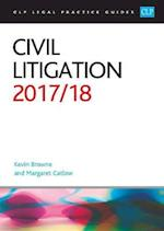 Civil Litigation 2017/2018 (CLP Legal Practice Guides)