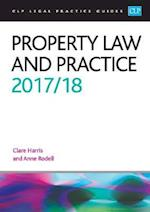 Property Law and Practice 2017/2018 (CLP Legal Practice Guides)