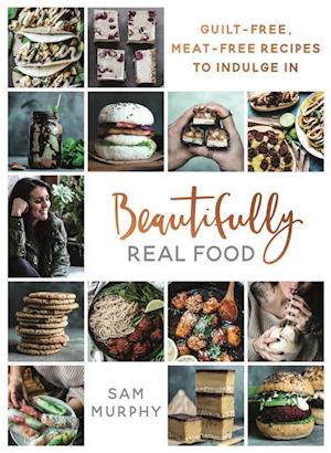 Bog, hardback Beautifully Real Food af Sam Murphy