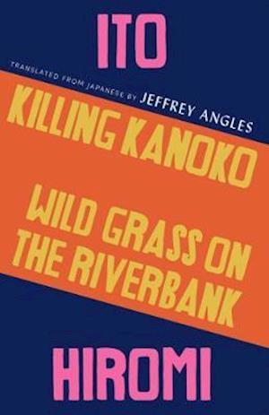 Killing Kanoko / Wild Grass on the Riverbank