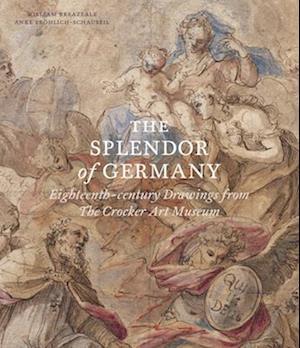 The Splendor of Germany: Eighteenth-Century Drawings from the Crocker Art Museum