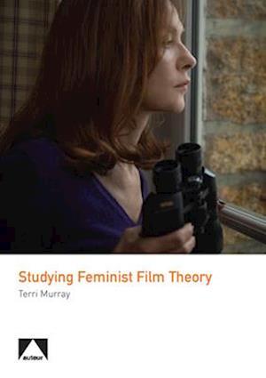 Studying Feminist Film Theory