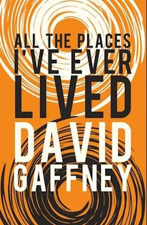 Bog, paperback All the Places I Ever Lived af David Gaffney