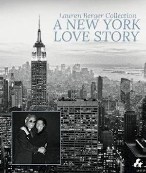 Lauren Berger Collection: A New York Love Story
