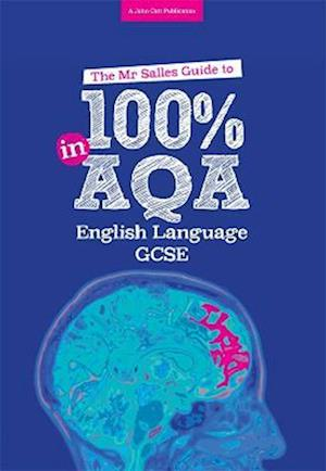 The Mr Salles Guide to 100% in AQA English Language Exam