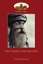 Thus Spake Zarathustra: A Book for All and None; translated by Thomas Common, with introduction by Mrs Förster-Nietzsche, & notes by Anthony M. Ludovi