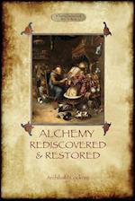 Alchemy Rediscovered and Restored: with foreword by Sir Dudley Borron Myers (Aziloth Books)