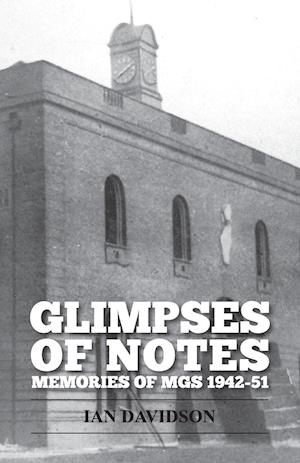 Glimpses Of Notes: Memories of MGS 1942-51
