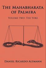The Mahabharata of Palmira: Volume Two: The Yoke