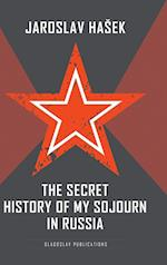 The Secret History of my Sojourn in Russia af Jaroslav Hašek