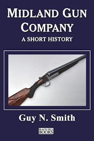 Bog, hardback Midland Gun Company - A Short History af Guy N Smith