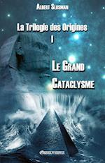 La Trilogie Des Origines I - Le Grand Cataclysme af Albert Slosman