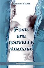 Pour Une Nouvelle Virilite (Situation Sociale de LHomme, nr. )