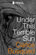 Under This Terrible Sun af Carlos Busqued