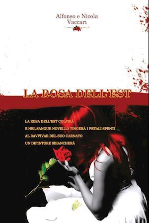 Bog, paperback La Rosa Dell'est af Alfonso Vaccari