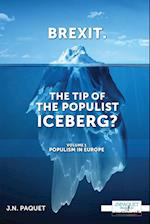 Brexit. the Tip of the Populist Iceberg? (Brexit the Tip of the Populist Iceberg, nr. 1)