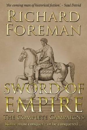 Bog, paperback Sword of Empire: the Complete Campaigns af Richard Foreman