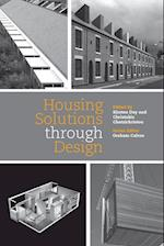 Housing Solutions Through Design (Housing the Future, nr. 2)