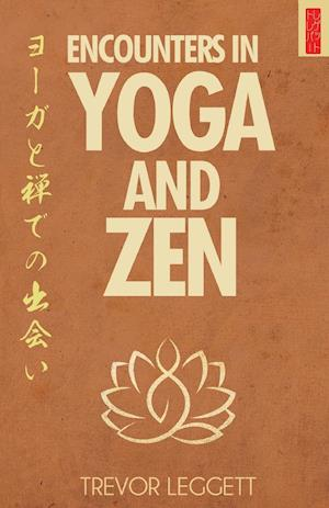 Bog, paperback Encounters in Yoga and Zen af Trevor Leggett