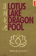 Lotus Lake, Dragon Pool: Further Encounters In Yoga and Zen