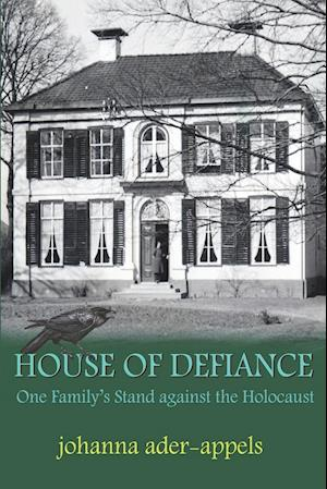 House Of Defiance: One Family's Stand Against The Holocaust