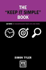 The Keep it Simple Book (Concise Advice)