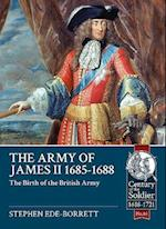 Army of James II, 1685-1688 (Century of the Soldier)