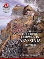 The British Campaign in Abyssinia, 1867-1868 (Warfare in the Victorian Age)