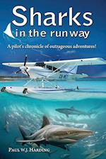 Sharks in the Runway: A Seaplane Pilot's Fifty-Year Journey Through Bahamian Times! af Paul W. J. Harding