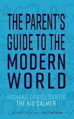 The Parent's Guide to the Modern World
