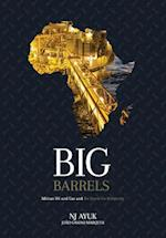 Big Barrels: African Oil and Gas and the Quest for Prosperity