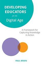 Developing Educators for The Digital Age: A Framework for Capturing Knowledge in Action