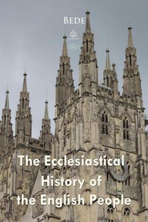 Ecclesiastical History of the English People af Bede, Bede