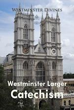 Westminster Larger Catechism af Westminster Divines, Westminster Divines