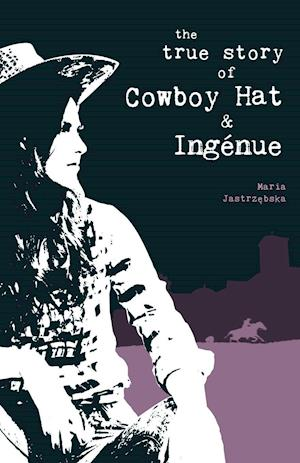 The True Story of Cowboy Hat & Ingenue