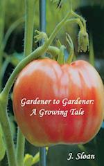Gardener to Gardener: A Growing Tale