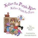 Xalien the Purple Alien: Xalien Visits the Farm