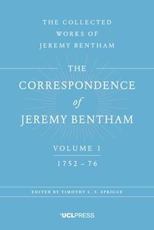 The Correspondence of Jeremy Bentham, Volume 1