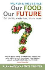 Our Food Our Future (Wicked and Wise, nr. 3)