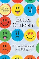 Better Criticism: Ten Commandments for a dying Art
