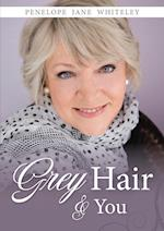 Grey Hair and You
