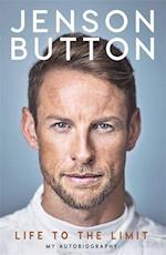 Jenson Button: Life to the Limit : My Autobiography (PB) - C-format