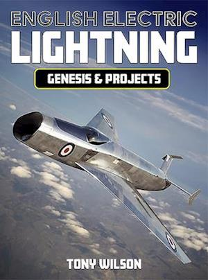 English Electric Lightning Genesis and Projects